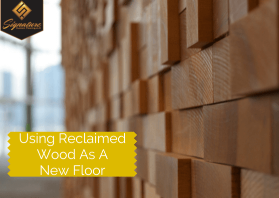 Using Reclaimed Wood As A New Floor