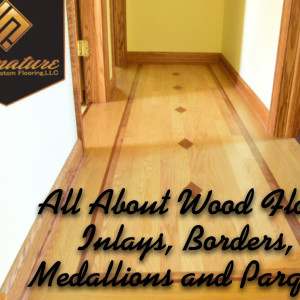 All About Wood Floor Inlays, Borders, Medallions and Parquet